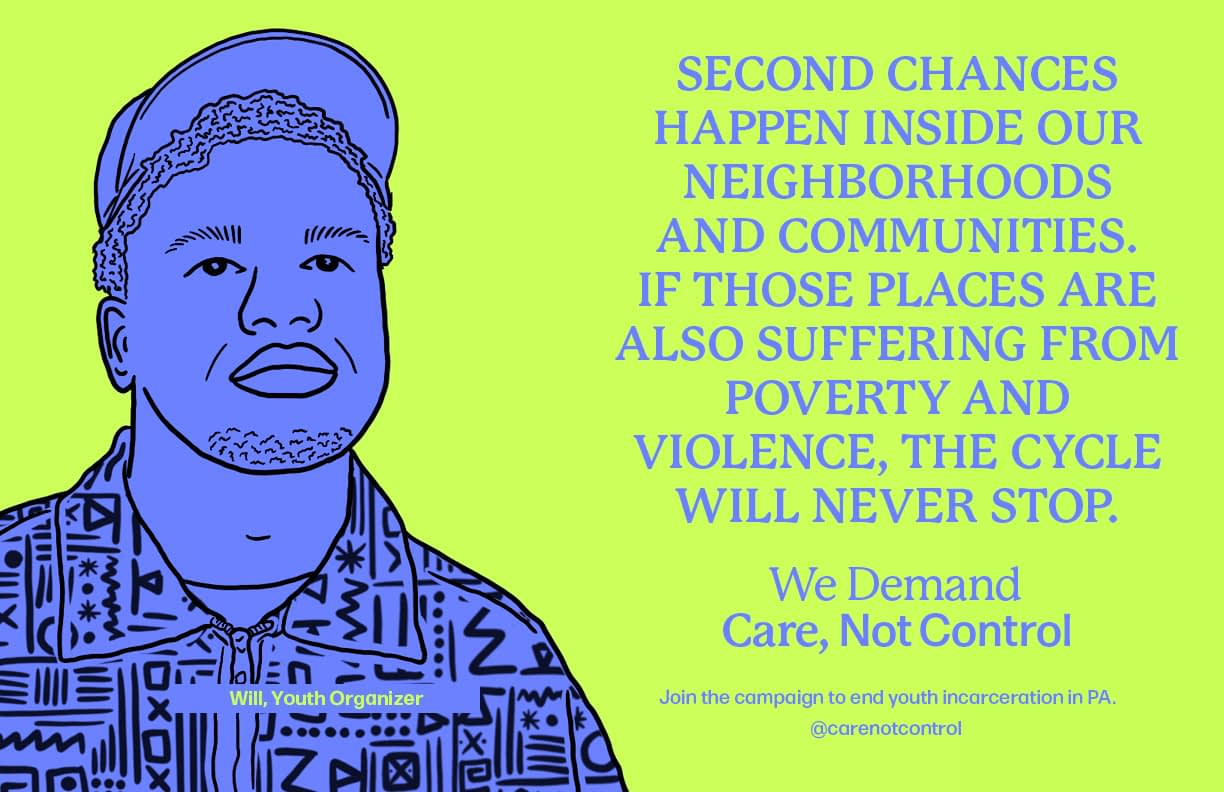 """Line drawing of young Black man with stubble and a hat, colored purple against a green background. Text reads, """"Second chances happen inside ourneighborhoods and communities. If those palces are also suffering from poverty and violence, the cycle will never stop."""" - Will, Youth Organizer"""